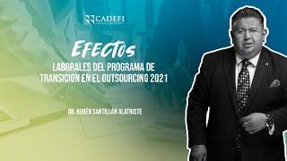 Cadefi   Efectos laborales del programa de Transición en el outsourcing 2021  22 de Junio