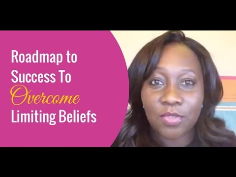 Roadmap to Success To Overcome Limited Beliefs