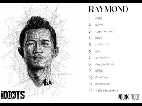 Download ရေမွန် သီချင်း စုစည်းမှု l RAYMOND IDIOTS COLLECTION