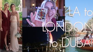 LA to London to Dubai (oh my)