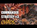 Commander Strategy #3: Chaos