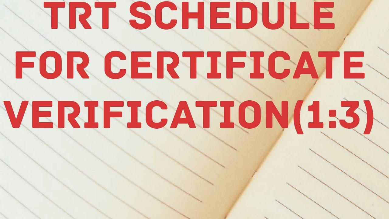 Trt Schedule For Certification Verification13 Youtube
