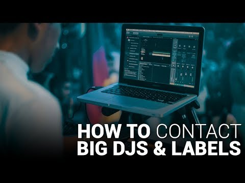 How to CONTACT BIG DJS and LABELS!