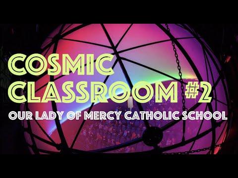 Cosmic Classroom #2: Our Lady of Mercy Catholic School