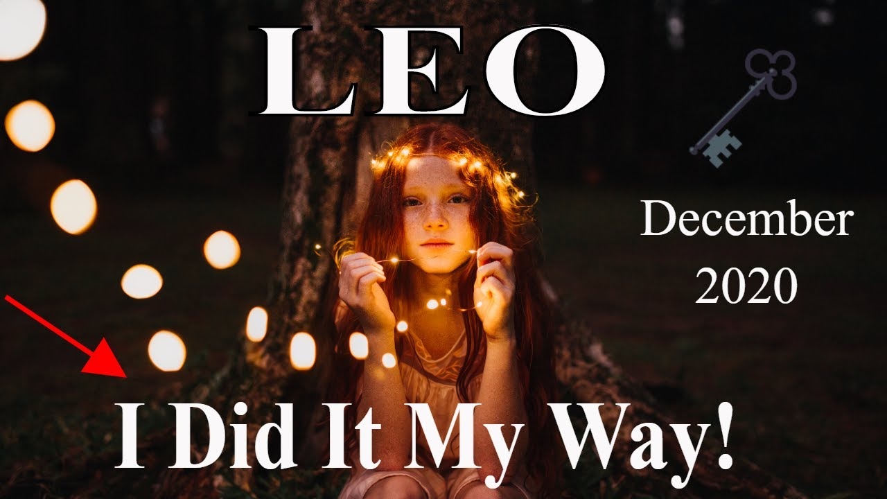 Leo ~  When There Was Doubt, I Ate it Up and Spit it Out! ~ Psychic Tarot Reading December 2020