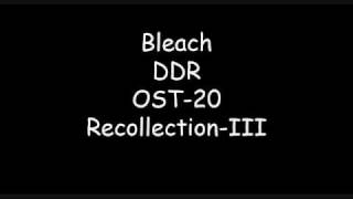 Bleach DDR OST Recollection III