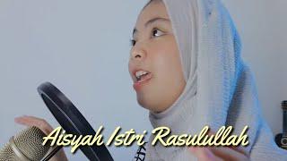 Download Aisyah Istri Rasulullah (Cover by Anggun Putri)