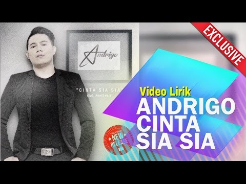 ANDRIGO - CINTA SIA SIA ( VIDEO LIRIK )