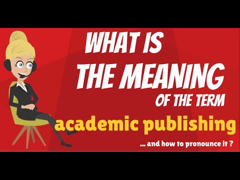 What is ACADEMIC PUBLISHING? What does ACADEMIC PUBLISHING mean?