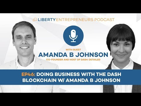 LE46: Doing Business with the Dash Blockchain w/ Amanda B Johnson