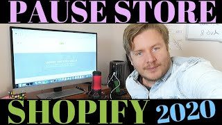 How To Pause Store On Shopify 2020