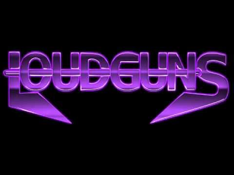 LOUDGUNS - Let your fire burn