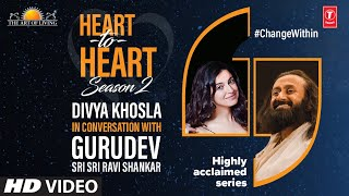Divya Khosla Kumar In Conversation With Gurudev Sri Sri Ravi Shankar. Heart To Heart Season 2