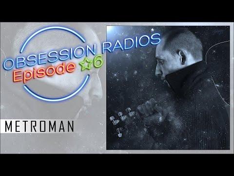 OBSESSION RADIOS - Episode 06 - Metroman (audio)