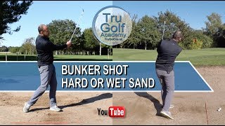 GOLF BUNKER SHOT - HARD OR WET SAND