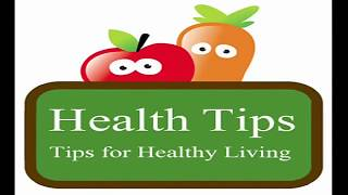 Health tips for a healthy life style ...