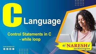 Control Statements in C - while loop | C Language Tutorial
