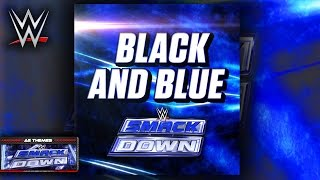 "WWE: ""Black And Blue"" (SmackDown) Theme Song + AE (Arena Effect)"