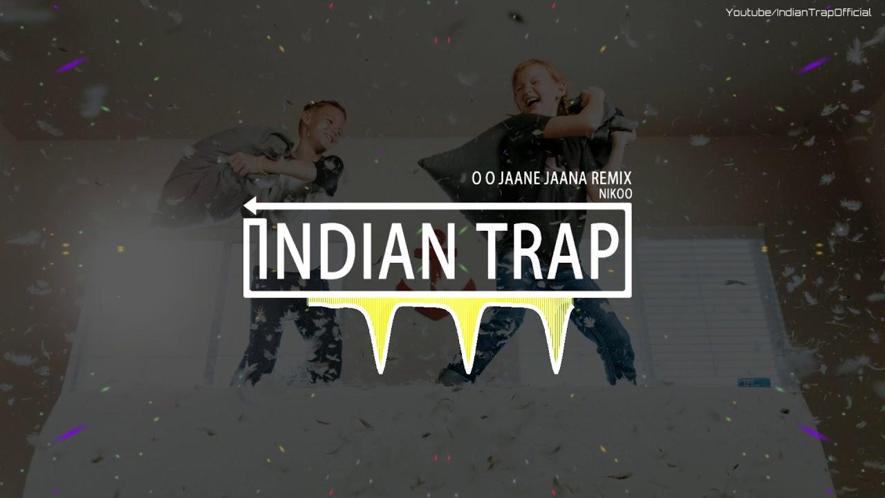 Download O O Jaane Jaana HIp Hop (Remix)   Latest Dj Remix Songs 2019   Indian Trap