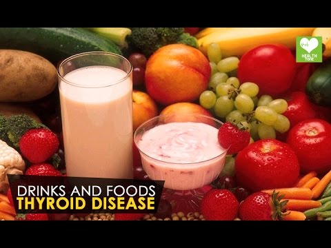Thyroid Disease - Helpful Drinks And Foods | Health Tone Tips