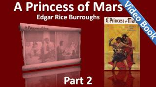 Part 2 - A Princess of Mars Audiobook by Edgar Rice Burroughs (Chs 11-18)(, 2011-11-06T23:39:47.000Z)