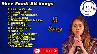 Dhee Super Hit Songs | Tamil Super Hit Songs | Dhee Jukebox | Dhee playback singer | DJ BLACK