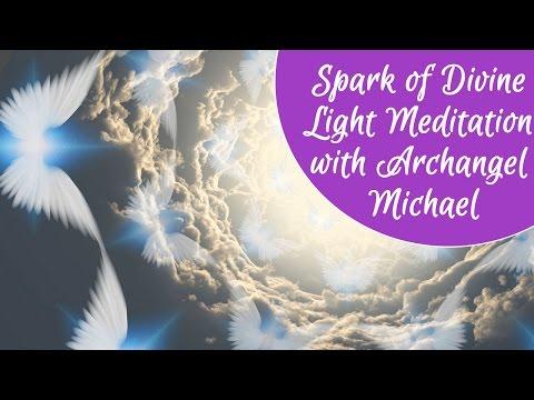 Spark of Divine Light~ Archangel Michael Meditation