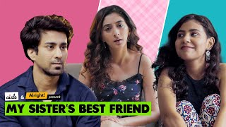 Alright! | My Sister's Best Friend ft. Ambrish Verma & Kritika Avasthi