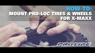Load Video 2:  Pro-Line HOW-TO: Mount Pro-Loc Tires and Wheels for X-MAXX