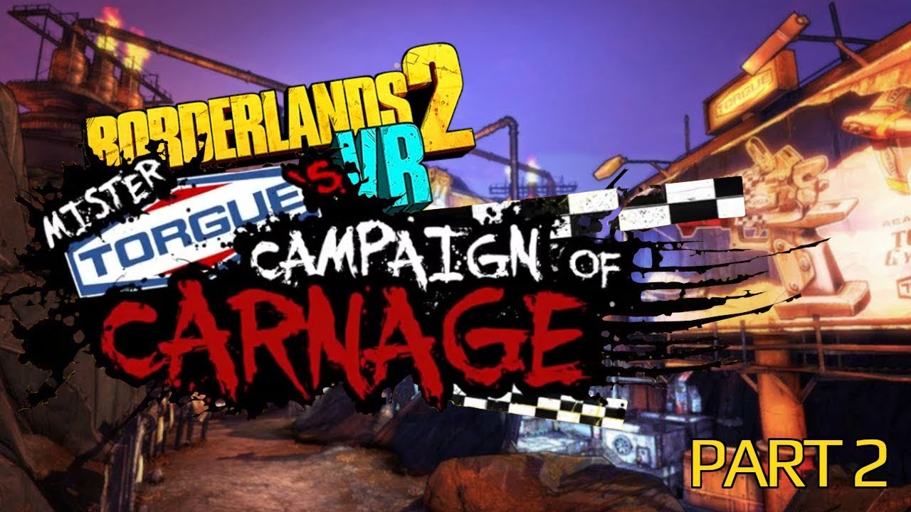 Borderlands 2 VR BAMF DLC | Mr  Tourge`s Campaign Of Carnage | Part 2