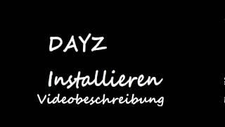 DayZ Installieren German Deutsch ohne Fehlermeldung