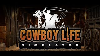 Cowboy Life Simulator Trailer - Gameplay - Images - About This Game