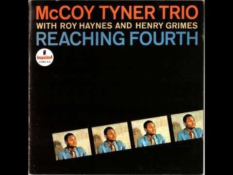 McCoy Tyner Trio - Reaching Fourth [1962] (Full album)