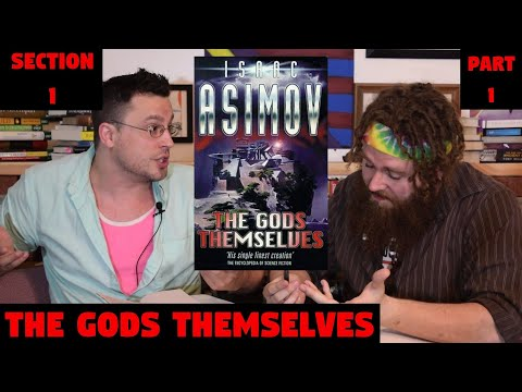 Let's Read - The Gods Themselves Part 1 (Isaac Asimov) Analysis And Interpretation