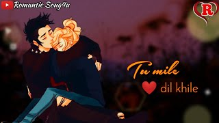 Gambar cover Tu Mile Dil Khile WhatsApp Status Video ❤️❤️ | Romantic Song4u 😘😘