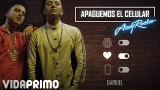 Andy Rivera Ft. Darkiel - Apaguemos El Celular