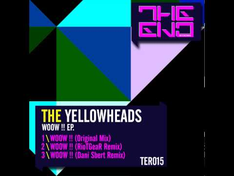 Woow !! - Original mix - The YellowHeads - The End Recordings