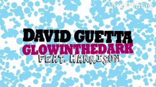 David Guetta & GlowInTheDark Ft. Harrison - Ain