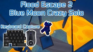 Roblox | Flood Escape 2 | How To Beat Blue Moon (Crazy, Solo with Keyboard Capture)