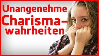 7 unangenehme Wahrheiten über das Charisma