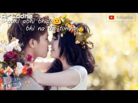 😞😞Sad Hert 💔💔 😭😭love Touching Song {abhi Abhi Bhule Bhi Na The Tumhe}