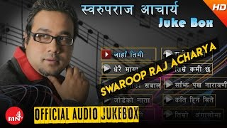 Audio juke box of Swaroop Raj Acharya