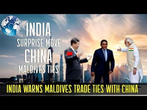 India Warns Maldives Free Trade Ties with China Surprise move