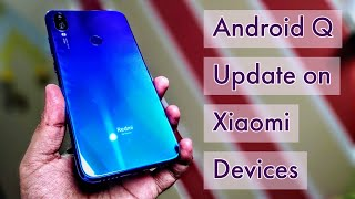 Redmi Note 7 Pro Android Q Update Release Date for More Xiaomi Devices