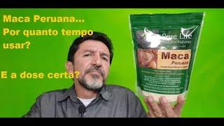 Maca Peruana - Por quanto tempo fazer uso e qual a dose certa...