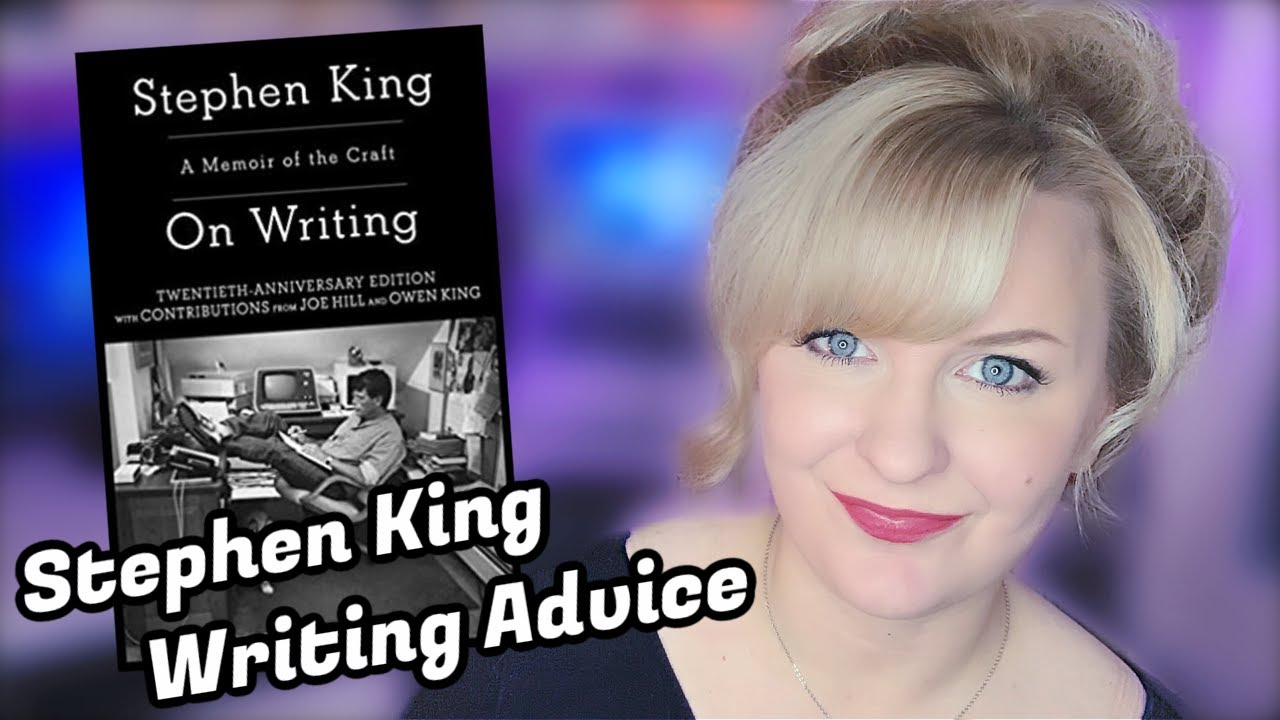 Stephen King Writing Advice I DO and DON'T Agree With