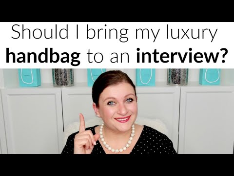 Should I Wear My Designer Handbag To An Interview ?
