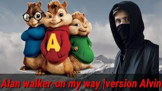 Alan walker-on my way |version Alvin.