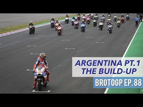 Argentina Part 1, The Build-Up - BrotoGP Ep. 88