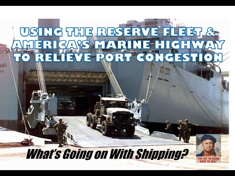 Using the Ready Reserve Fleet & America's Marine Highway to Relieve LA/LB Port Congestion